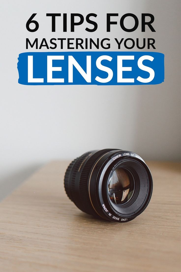 How to master the lenses you already have before investing in more!
