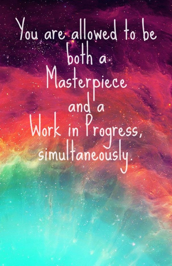 Check out my new PixTeller design! :: You are allowed to be both a masterpiece and a work in progres...