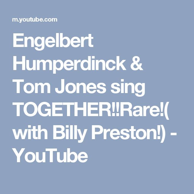 Engelbert Humperdinck & Tom Jones sing TOGETHER!!Rare!(with Billy Preston!) - YouTube