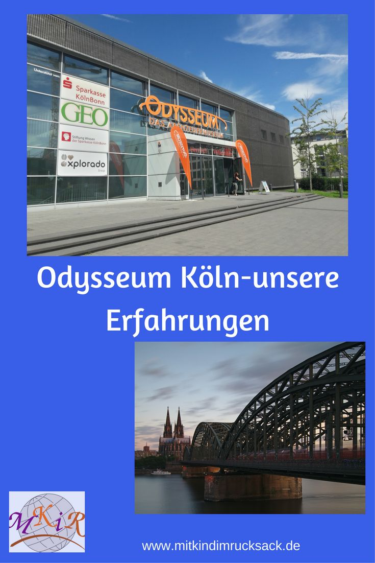 Odysseum Köln das Abenteuermuseum, hier unsere Erfahrungsbericht!