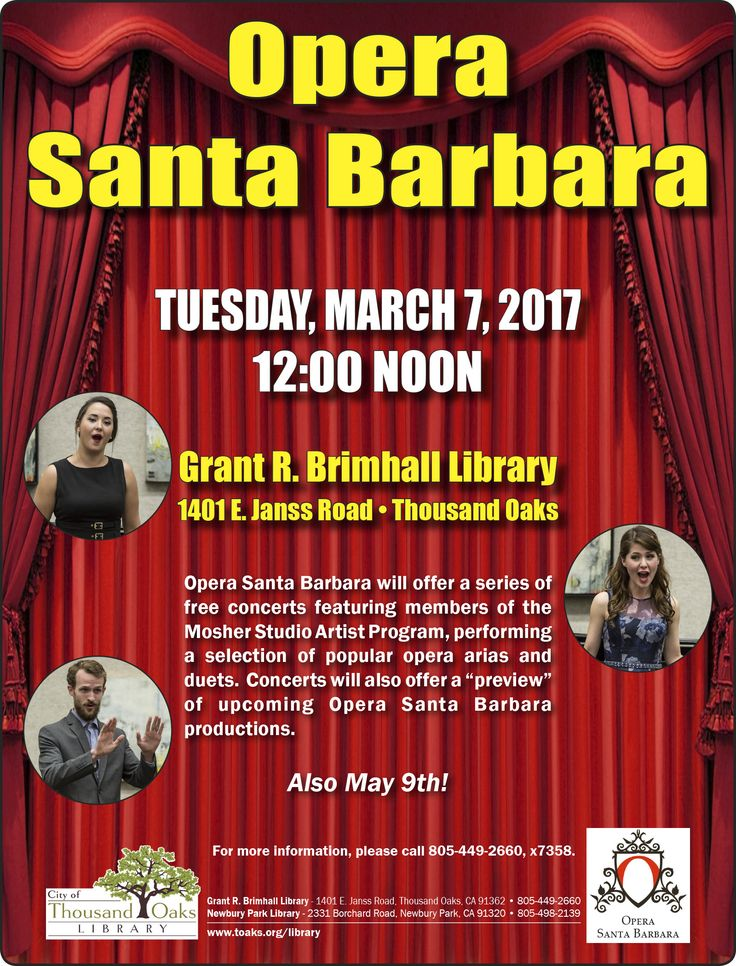 Opera Santa Barbara - Tuesday, March 7, 2017 at Noon at the Grant R. Brimhall Library, 1401 E. Janss Road, Thousand Oaks, CA.  Opera Santa Barbara offers a free concert featuring members of the Mosher Studio Artist Program, performing a selection of popular opera arias and duets.