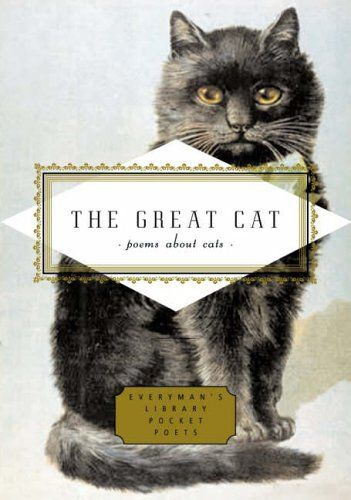 The Great Cat: Poems About Cats (Everyman's Library Pocke... https://www.amazon.co.uk/dp/1841597643/ref=cm_sw_r_pi_dp_x_6TDWzbS34X6C8