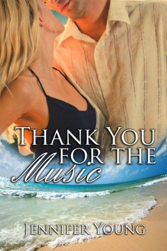 Thank You For The Music by Jennifer Young, http://www.amazon.ca/dp/B00I9G169G/ref=cm_sw_r_pi_dp_Ow0vvb0JX2B0S