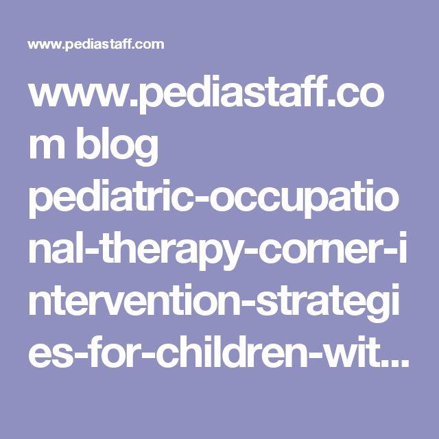 www.pediastaff.com blog pediatric-occupational-therapy-corner-intervention-strategies-for-children-with-self-stimulation-behaviors-3362