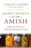 "If you didn't already know, I live in the tiny Amish town of Grabill, Indiana. In town, we're mostly ""Englishers"" but all the surrounding farms are Amish. I'm intrigued by my Amish neighbors – their faith, their lifestyle choices, and yes, their apparent frugality. When I saw this book – Money Secrets of the Amish by …"