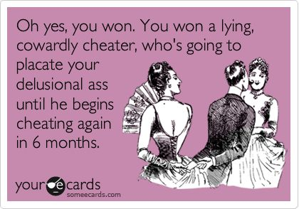 "Good luck with that!   You know if he cheated on her with you, then he will cheat on you unless you try to stay up under his arm pit!!!  To my Ex's ""girl""."