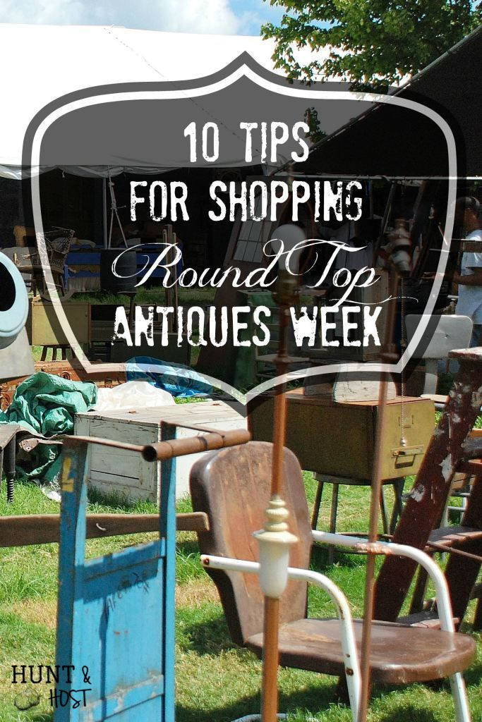 Round Top Antiques Week Tips: 10 tips from a Junk loving Round Top groupie. www.huntandhost.com