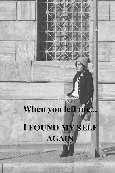 love heartbreak quotes words  thoughts when you left me i found my self again