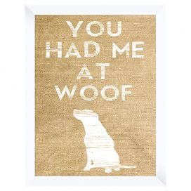You Had Me At Woof Wall Decor