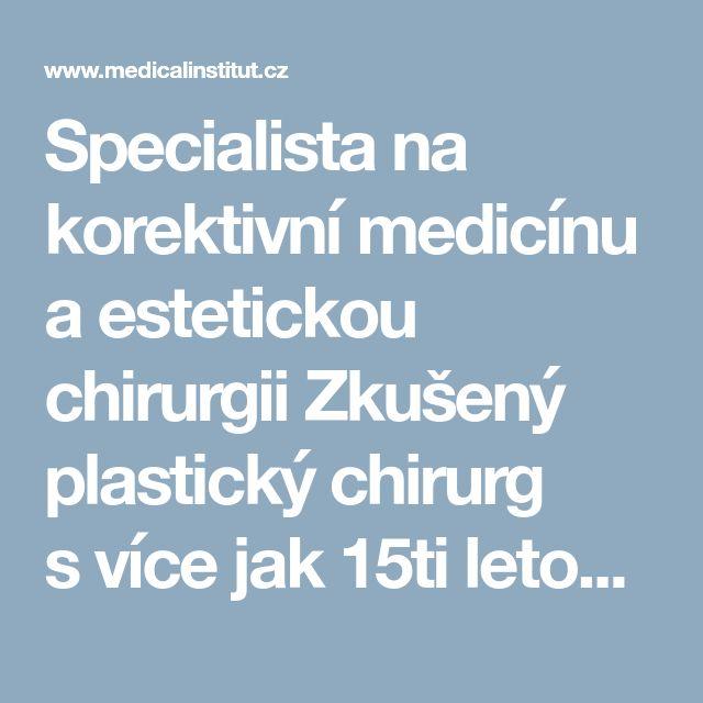 Specialista na korektivní medicínu a estetickou chirurgii  Zkušený plastický chirurg svíce jak 15ti letou praxí. Specializuje se především na zákroky související s odstraněním tuku a je také vyhledávaným expertem na pooperační péči a následné vhodné neinvazivní ošetření oblasti po liposukci.  Absolvoval Lékařskou fakultu Univerzity Komenského v Bratislavě, kterou zakončil červeným diplomem. Úspěšně pak atestoval ve Fakultní nemocnici s poliklinikou Ružinov.  Své odborné vědomosti…