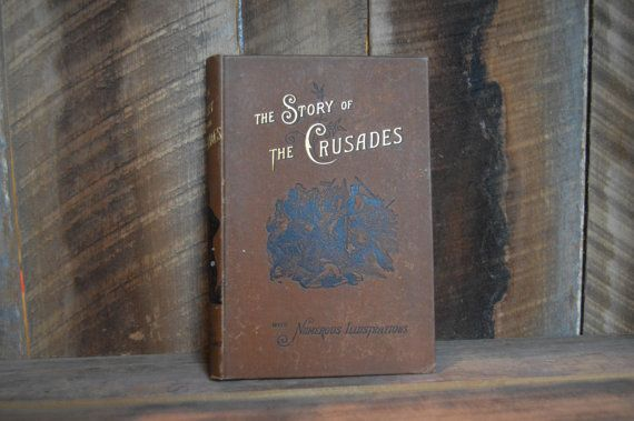 Rare Books; The Story of the Crusades with Numerous Illustrations; 1886 Book; History Book; Vintage; Antique Books for Sale
