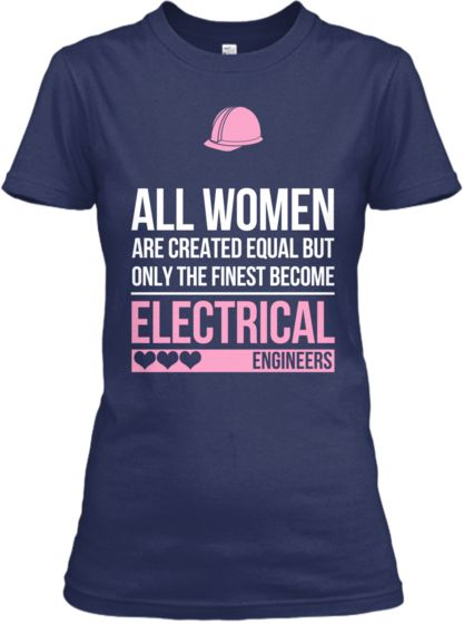 Finest Women Become Electrical Engineers | Teespring