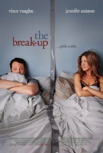 THE BREAK-UP.  Director: Peyton Reed.  Year: 2006.   Cast: Jennifer Aniston, Vince Vaughn and Jon Favreau