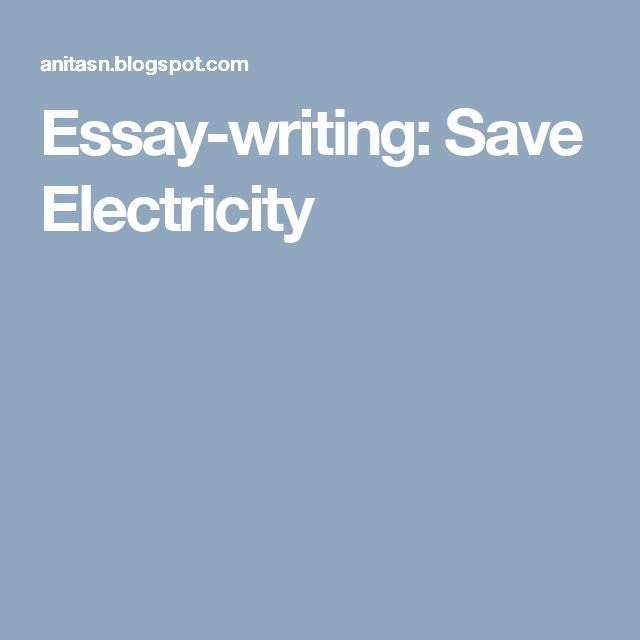 essay writing save electricity
