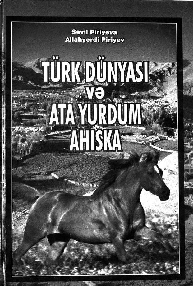 Piriyeva S A Piriyev A H Turk Dunyasi Və Atayurdum Ahiska 2003 Turkler Seville Ayi