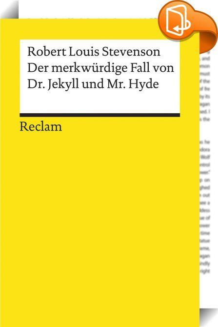 Der merkwürdige Fall von Dr. Jekyll und Mr. Hyde    :  Eine rätselhafte Gestalt taucht in den nächtlichen Straßen Londons auf   und ist ebenso schnell wieder verschwunden. Sie erscheint als Verkörperung all der dunklen Leidenschaften  die in den Tiefen der menschlichen Seele schlummern  eine Ausgeburt des Bösen  die auch vor einem Mord nicht zurückschreckt. Alles  was man über sie weiß  ist ihr Name  Mr. Hyde.Robert Louis Stevensons 1886 entstandene Novelle  die zu den berühmtesten Sch...