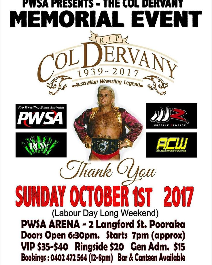 - Pro Wrestling Friends & Fans -  So we now have the dates that we never wanted to come.  Sunday the 1st of October (long weekend) I have the privilege & honor to be calling the first ever Col Dervany Memorial Event to be held at the PWSA Arena in Pooraka.  Also Col Dervany/Ian Dutton's Funeral will be; Tuesday September 12th 12pm @ Sensible Funerals  151 South Rd Ridleyton 5008. A viewing will also be held @ 11.30 until 12pm for those who are interested.  I know things are tight for all but…