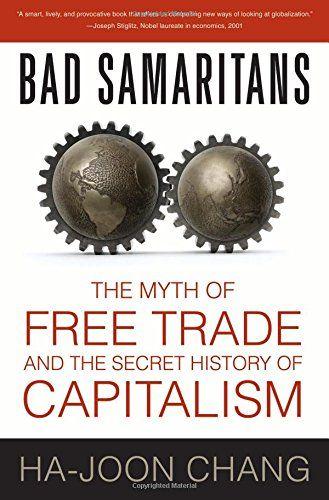 Bad Samaritans: The Myth of Free Trade and the Secret His... https://smile.amazon.com/dp/1596915986/ref=cm_sw_r_pi_dp_y1KFxbCY3QBV2