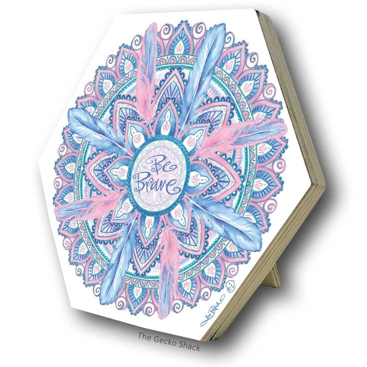 The Gecko Shack - Be Brave Mandala Freestanding Plaque - from the Cherish You Range by Lisa Pollock, $12.95 (http://www.geckoshack.com.au/be-brave-mandala-freestanding-plaque-from-the-cherish-you-range-by-lisa-pollock/)