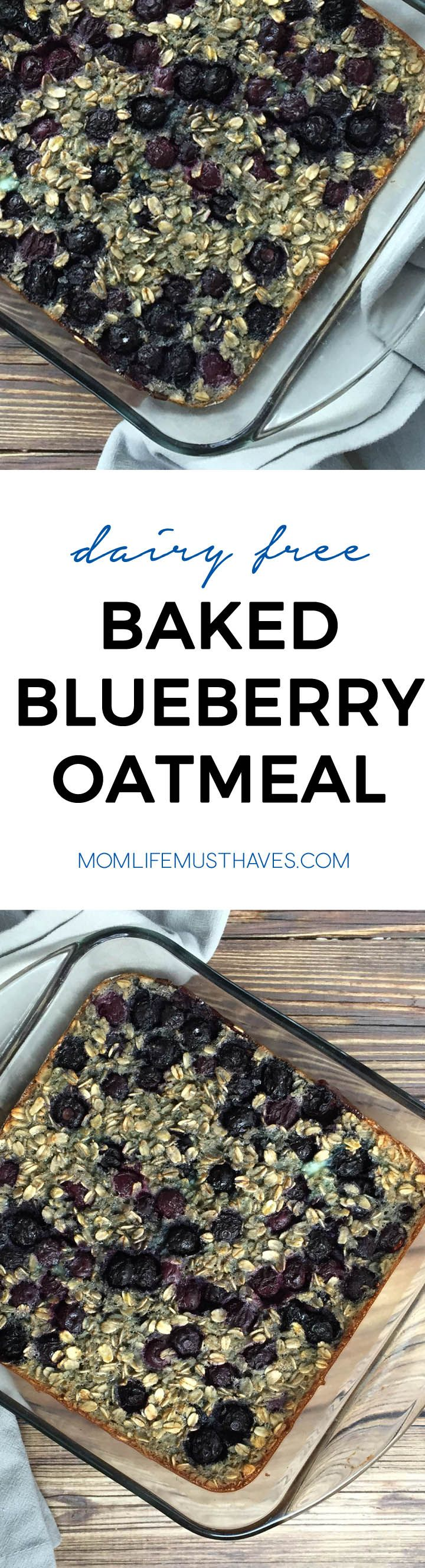 Dairy free blueberry baked oatmeal, an easy grab and go breakfast for moms and kids // momlifemusthaves.com