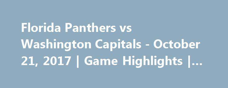Florida Panthers vs Washington Capitals - October 21, 2017   Game Highlights   NHL 2017/18