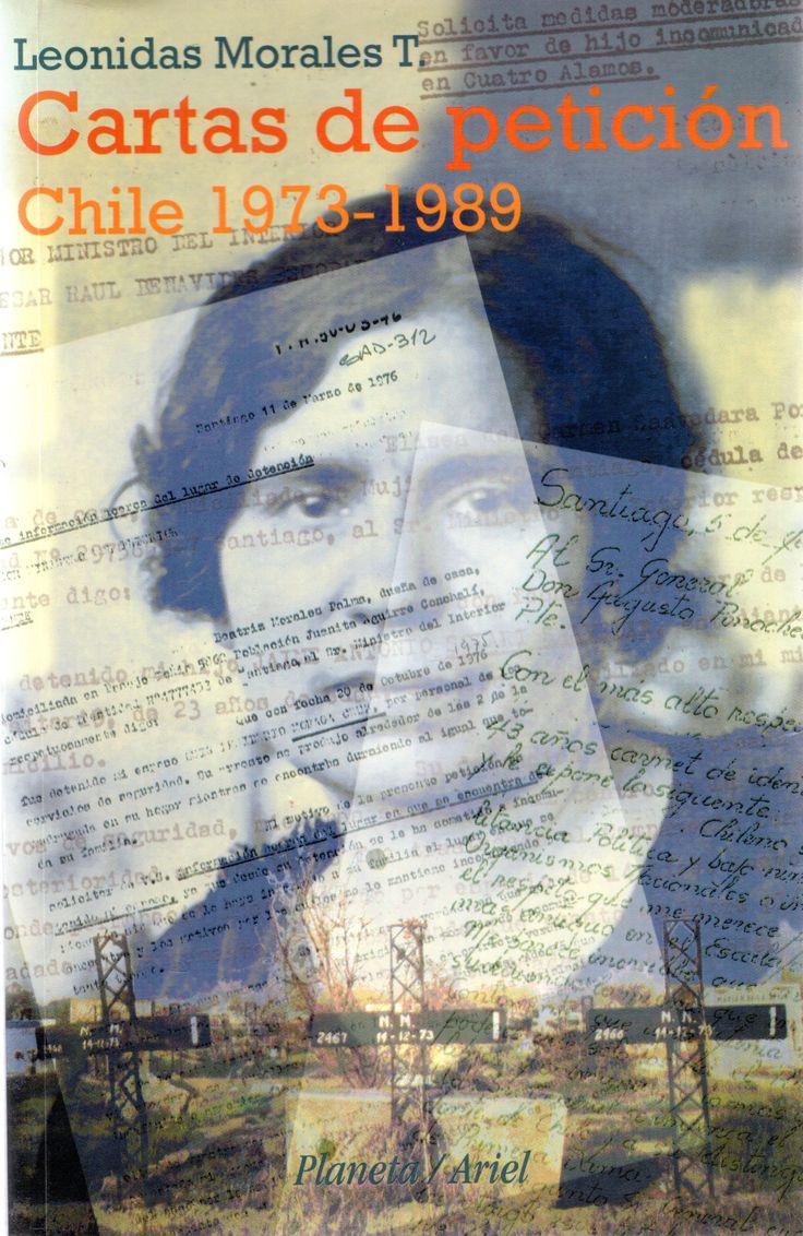 Cartas de petición : Chile 1973-1989 /  por Morales T., Leonidas  Santiago (Chile) : Planeta/Ariel, 2000.   Materias: •Cartas chilenas•Crítica literaria -- Chile. Edición:  1ª ed  Descripción:  186 páginas