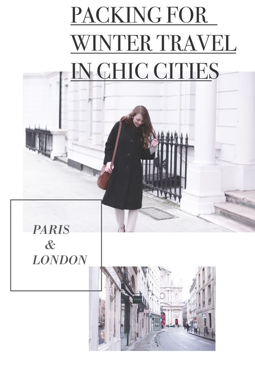 How to stay warm, comfortable, and stylish when traveling to fashionable cities like London and Paris in the winter