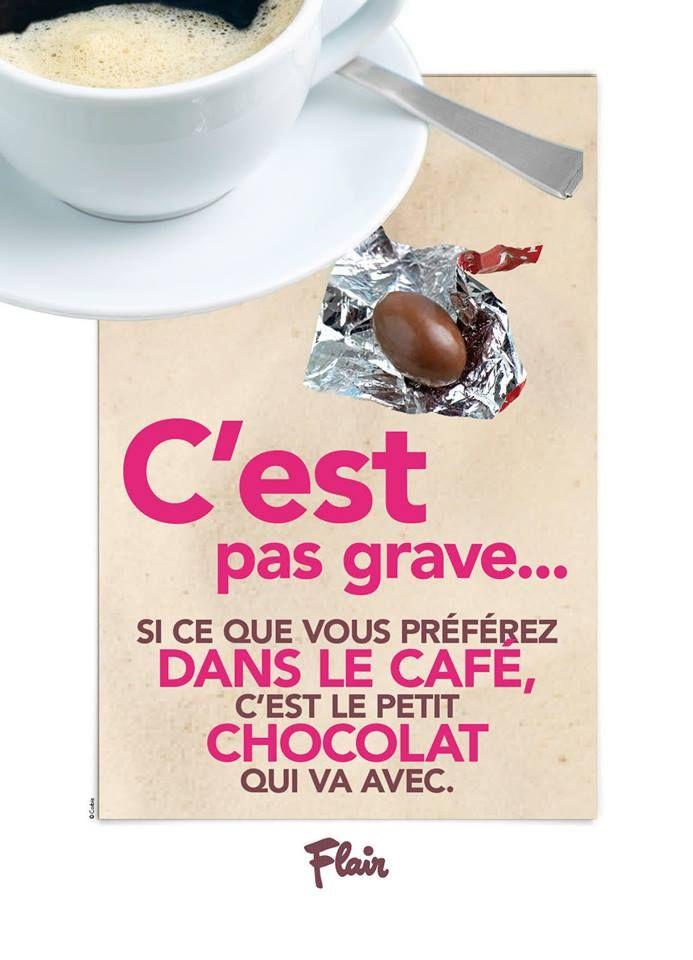 C'est pas grave... si ce que vous préférez dans le café, c'est le petit chocolat qui va avec.