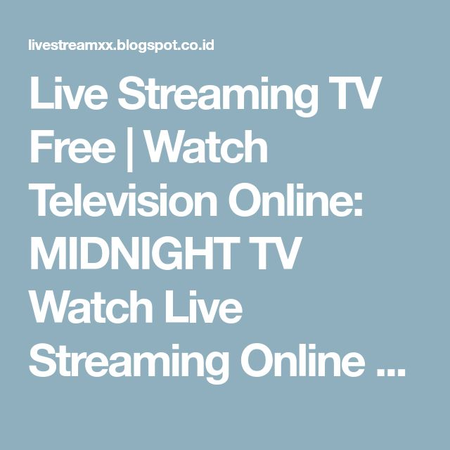 Live Streaming TV Free | Watch Television Online: MIDNIGHT TV Watch Live Streaming Online 18+