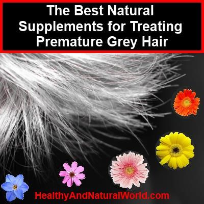 The Best Natural Supplements for Treating Premature Grey Hair - Not much grey so far, lets keep it that way!