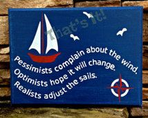 Nautical Theme Hand Painted Wood Sign, Realists Adjust the Sails, Made in USA