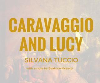 Caravaggio & Lucy 2015 -- Silvana Tuccio