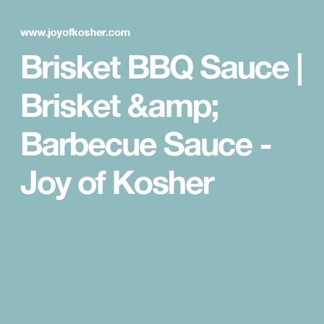 Brisket BBQ Sauce | Brisket & Barbecue Sauce - Joy of Kosher