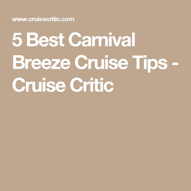 5 Best Carnival Breeze Cruise Tips - Cruise Critic