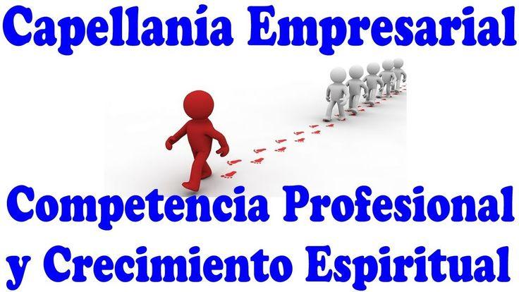 Capellanía Empresarial Competencia Profesional y Crecimiento Espiritual