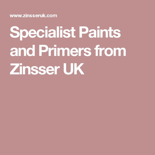 Specialist Paints and Primers from Zinsser UK