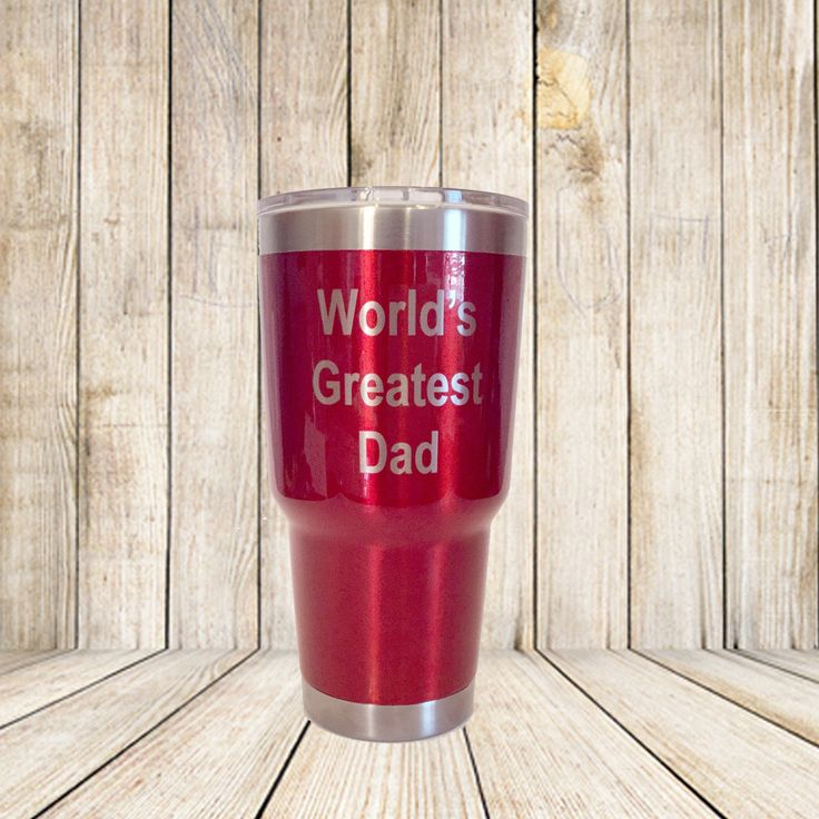 World's Greatest Dad engraved on colored 30 oz tumbler
