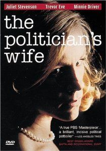 Amazon.com: The Politician's Wife: Juliet Stevenson, Trevor Eve. Recommended by my Mum.