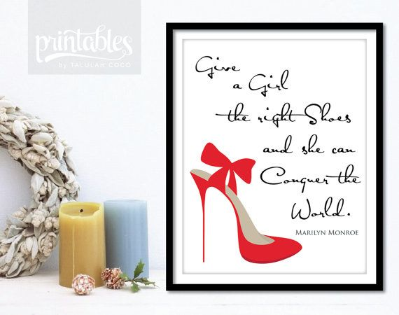 """Marilyn Monroe Quote - """"Give a girl the right shoes and she can conquer the world."""" This printable quote is a perfect wall art or gift for the fashion savvy. Add a little humor to your bedroom, living room or walk in closet. Just download, print and display the next time you decorate your home. Available for instant download. Printables by Talulah Coco."""