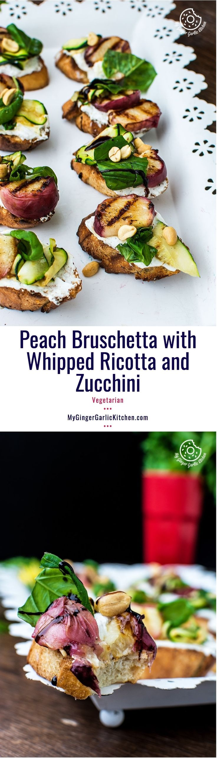Peach Bruschetta with Whipped Ricotta and Zucchini — A classic crunchy bread, perfect sweet salty and peppery grilled peaches, creamy whipped ricotta cheese, grilled zucchini, roasted peanuts and a drizzle of honey or balsamic glaze and the touch of basil in every single bite.