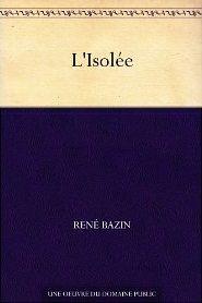 L'isolée de René Bazin