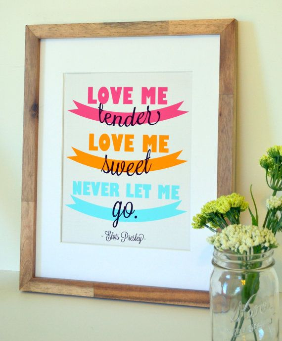 Love me tender 8x10 print- Elvis Presley- bedroom art- Wedding sign- love quote- retro colors- romantic print