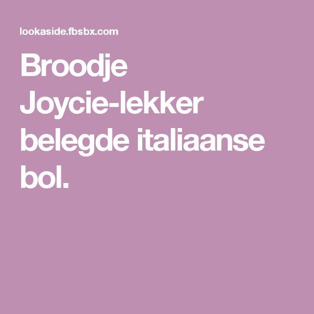 Broodje Joycie-lekker belegde italiaanse bol.