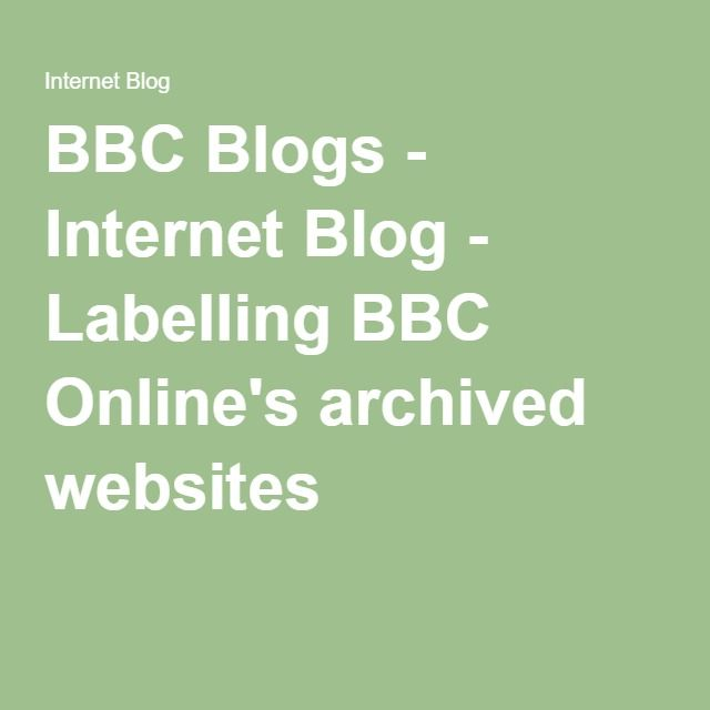 BBC Blogs - Internet Blog - Labelling BBC Online's archived websites