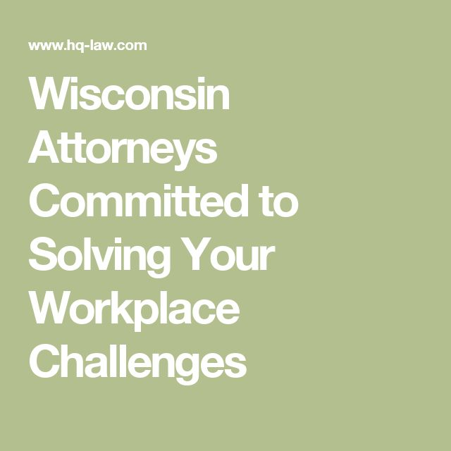 Wisconsin Attorneys Committed to Solving Your Workplace Challenges
