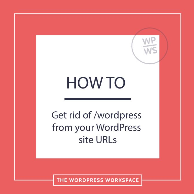 Get Rid of /wordpress From your WordPress Site URL