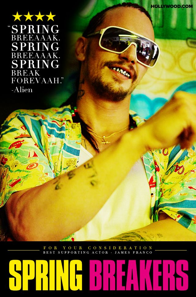 Feel like I should see this, just for kicks. lol >> FOR YOUR CONSIDERATION: JAMES FRANCO IN 'SPRING BREAKERS,' 2014 BEST SUPPORTING ACTOR