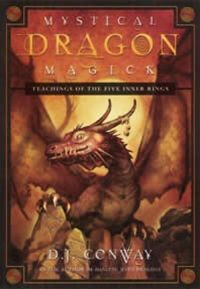 'Mystical Dragon Magick' by D.J. Conway - A must-read for anyone who knows (or has a hunch) that Dragons are both real and good!