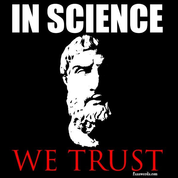 In science we trust. #atheism