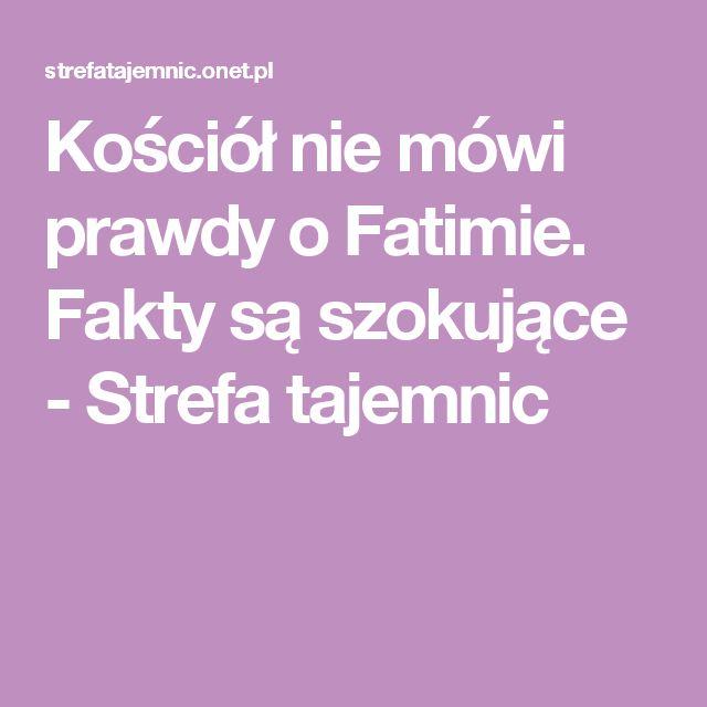 Kościół nie mówi prawdy o Fatimie. Fakty są szokujące - Strefa tajemnic
